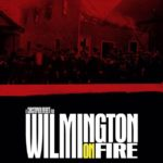 Wilmington On Fire Is Finally Here